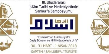 İslam Tarihi Ve Medeniyetinde Şanlıurfa Sempozyumunun tarihi belli oldu