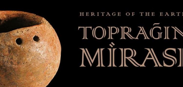 Toprağın Mirası sergisi arkeolojik çağları konu ediniyor