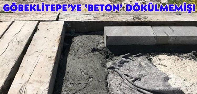 Göbeklitepe'de 'beton' skandalı iddiası tuhaf şekilde reddedildi