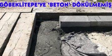 Göbeklitepede beton skandalı iddiası tuhaf şekilde reddedildi