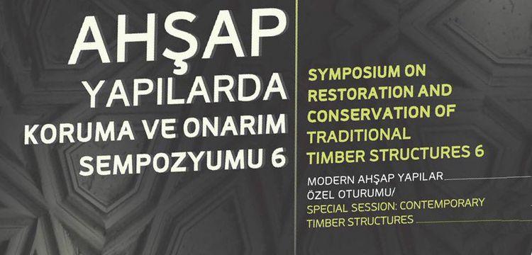Altıncı Ahşap yapılarda koruma ve onarım sempozyumu 24-25 Nisan'da