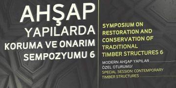 Altıncı Ahşap yapılarda koruma ve onarım sempozyumu 24-25 Nisanda