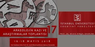 İstanbul Üniversitesinde 17. Arkeolojik Kazı ve Araştırmalar Toplantısı