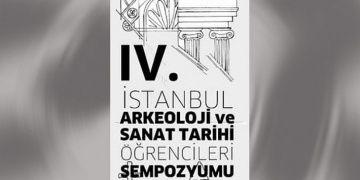 IV. İstanbul Arkeoloji ve Sanat Tarihi Öğrencileri Sempozyumu 14 Martta
