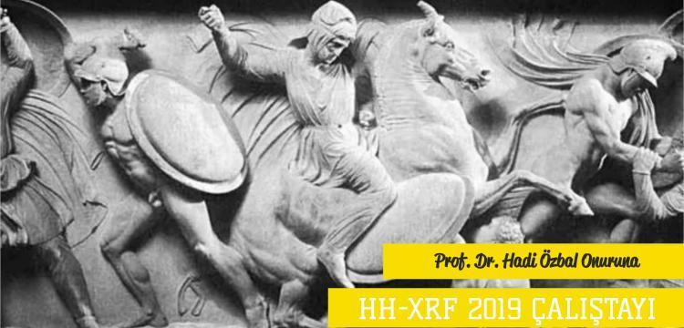 HH-XRF 2019 Eski Eserlere Yeni Yaklaşımlar Çalıştayı 8 Nisan'da başlayacak