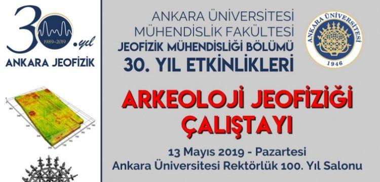 Arkeoloji Jeofiziği Çalıştayı Ankara'da 13 Mayıs Pazartesi günü yapılacak