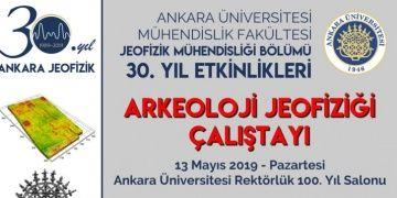 Arkeoloji Jeofiziği Çalıştayı Ankarada 13 Mayıs Pazartesi günü yapılacak