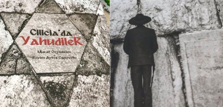 Cilicia'da Yahudiler kitabı Kilikya Yahudilerinin tarihine ışık tutuyor