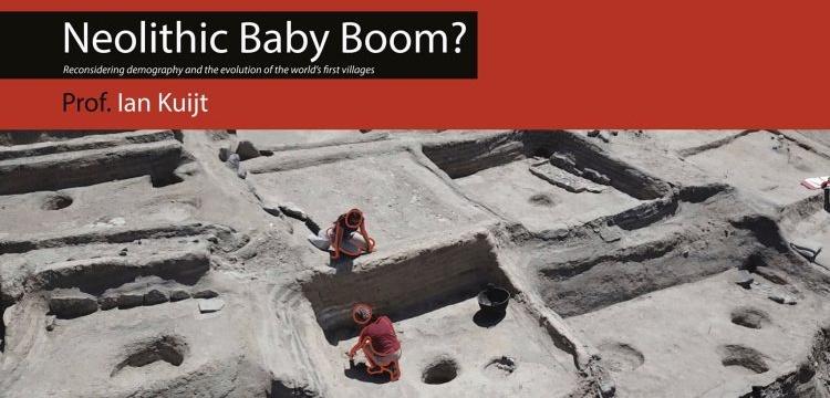 Prof. Ian Kuijt'in yorumuyla Neolitik nüfus patlaması Anamed'de konuşulacak