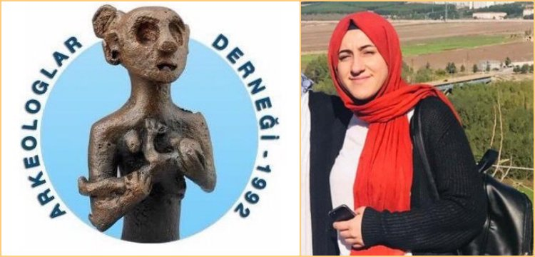 Arkeologlar Derneği'nden Merve Kaçmış soruşturması ile ilgili açıklama