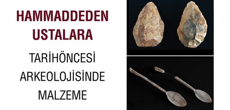 Hammaddeden Ustalara Tarihöncesi Arkeolojisinde Malzeme