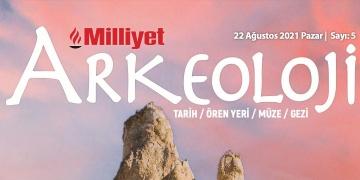 Milliyet Arkeoloji Dergisinin Ağustos sayısı yayınlandı